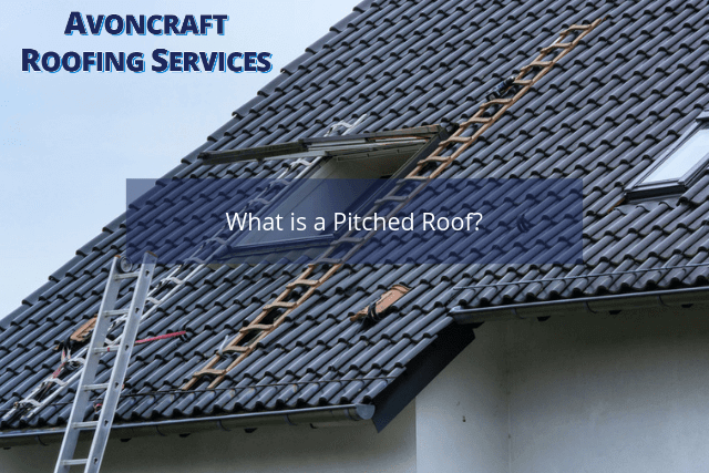 What is a Pitched Roof